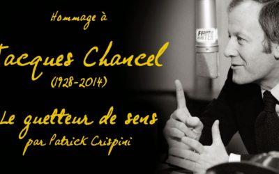 Jacques Chancel : le Guetteur de Sens