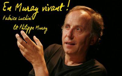 Fabrice Luchini : en Murray vivant