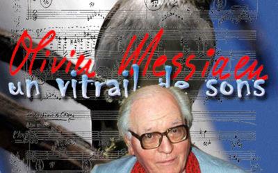 Olivier Messiaen : un Vitrail de Sons