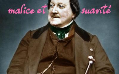 Gioacchino Rossini : Malice & Suavité