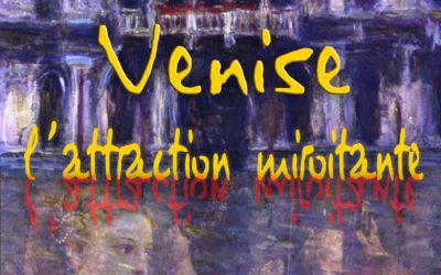 Venise, l'Attraction miroitante