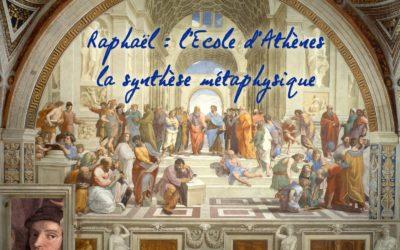 Raphaël et l'École d'Athènes : la synthèse métaphysique