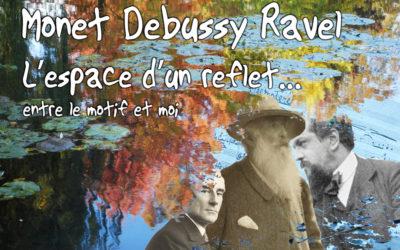 Monet Debussy Ravel : L'Espace D'un Reflet
