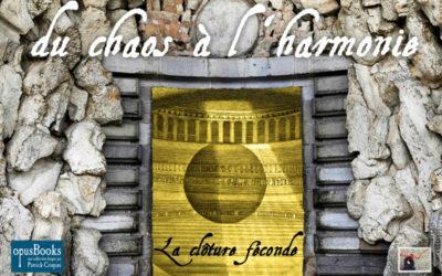 Du Chaos à l'Harmonie : la Clôture Féconde